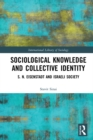Sociological Knowledge and Collective Identity : S. N. Eisenstadt and Israeli Society - eBook