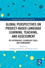 Global Perspectives on Project-based Language Learning, Teaching, and Assessment : Key Approaches, Technology Tools, and Frameworks - eBook