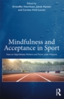 Mindfulness and Acceptance in Sport : How to Help Athletes Perform and Thrive under Pressure - eBook
