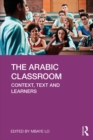 The Arabic Classroom : Context, Text and Learners - eBook