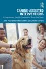 Canine-Assisted Interventions : A Comprehensive Guide to Credentialing Therapy Dog Teams - eBook