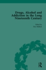 Drugs, Alcohol and Addiction in the Long Nineteenth Century : Volume III - eBook