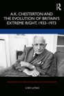 A.K. Chesterton and the Evolution of Britain's Extreme Right, 1933-1973 - eBook