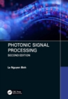 Photonic Signal Processing, Second Edition : Techniques and Applications - eBook