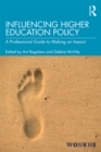Influencing Higher Education Policy : A Professional Guide to Making an Impact - eBook