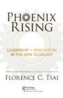 Phoenix Rising - Leadership + Innovation in the New Economy : Lessons in Long-Term Thinking from Global Family Enterprises - eBook