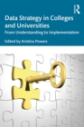 Data Strategy in Colleges and Universities : From Understanding to Implementation - eBook