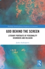 God Behind the Screen : Literary Portraits of Personality Disorders and Religion - eBook