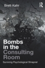 Bombs in the Consulting Room : Surviving Psychological Shrapnel - eBook
