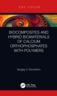 Biocomposites and Hybrid Biomaterials of Calcium Orthophosphates with Polymers - eBook