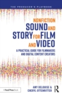 Nonfiction Sound and Story for Film and Video : A Practical Guide for Filmmakers and Digital Content Creators - eBook