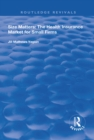 Size Matters : The Health Insurance Market for Small Firms - eBook