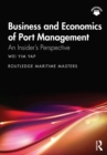 Business and Economics of Port Management : An Insider's Perspective - eBook