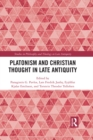 Platonism and Christian Thought in Late Antiquity - eBook