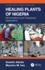 Healing Plants of Nigeria : Ethnomedicine and Therapeutic Applications - eBook