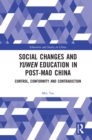Social Changes and Yuwen Education in Post-Mao China : Control, Conformity and Contradiction - eBook