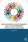 Participatory Action Learning and Action Research : Theory, Practice and Process - eBook
