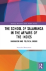 The School of Salamanca in the Affairs of the Indies : Barbarism and Political Order - eBook