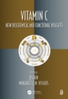 Vitamin C : New Biochemical and Functional Insights - eBook