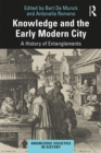 Knowledge and the Early Modern City : A History of Entanglements - eBook