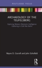 Archaeology of The Teufelsberg : Exploring Western Electronic Intelligence Gathering in Cold War Berlin - eBook