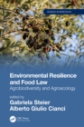 Environmental Resilience and Food Law : Agrobiodiversity and Agroecology - eBook