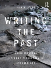 Writing the Past : Knowledge and Literary Production in Archaeology - eBook