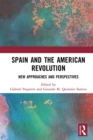 Spain and the American Revolution : New Approaches and Perspectives - eBook