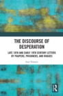 The Discourse of Desperation : Late 18th and Early 19th Century Letters by Paupers, Prisoners, and Rogues - eBook