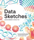 Data Sketches : A journey of imagination, exploration, and beautiful data visualizations - eBook