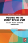 Radiohead and the Journey Beyond Genre : Analysing Stylistic Debates and Transgressions - eBook