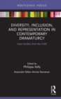 Diversity, Inclusion, and Representation in Contemporary Dramaturgy : Case Studies from the Field - eBook