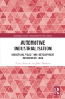 Automotive Industrialisation : Industrial Policy and Development in Southeast Asia - eBook