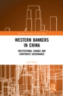 Western Bankers in China : Institutional Change and Corporate Governance - eBook