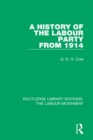 A History of the Labour Party from 1914 - eBook