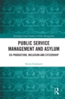 Public Service Management and Asylum : Co-production, Inclusion and Citizenship - eBook