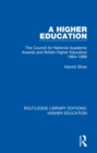 A Higher Education : The Council for National Academic Awards and British Higher Education 1964-1989 - eBook