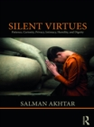 Silent Virtues : Patience, Curiosity, Privacy, Intimacy, Humility, and Dignity - eBook
