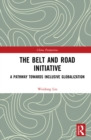 The Belt and Road Initiative : A Pathway towards Inclusive Globalization - eBook
