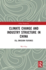 Climate Change and Industry Structure in China : CO2 Emission Features - eBook