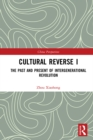 Cultural Reverse I : The Past and Present of Intergenerational Revolution - eBook