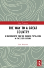 The Way to a Great Country : A Macroscopic View on Chinese Population in the 21st Century - eBook