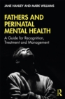 Fathers and Perinatal Mental Health : A Guide for Recognition, Treatment and Management - eBook