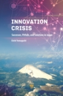 Innovation Crisis : Successes, Pitfalls, and Solutions in Japan - eBook