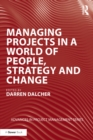 Managing Projects in a World of People, Strategy and Change - eBook