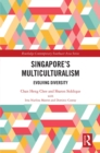 Singapore's Multiculturalism : Evolving Diversity - eBook