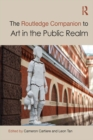 The Routledge Companion to Art in the Public Realm - eBook