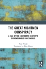 The Great Nightmen Conspiracy : A Tale of the 18th Century's Dishonourable Underworld - eBook