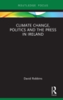 Climate Change, Politics and the Press in Ireland - eBook