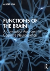 Functions of the Brain : A Conceptual Approach to Cognitive Neuroscience - eBook